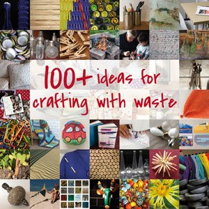 100+ Ideas for crafting with waste