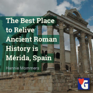 The Best Place to Relive Ancient Roman History is Mérida, Spain