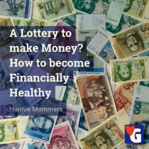 A Lottery to make Money? How to become Financially Healthy