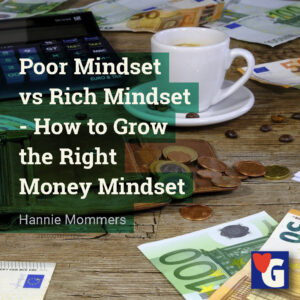 Poor Mindset vs Rich Mindset - How to Grow the Right Money Mindset