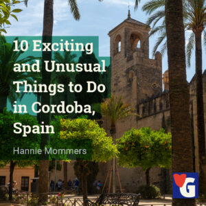10 Exciting and Unusual Things to Do in Cordoba, Spain