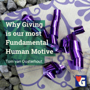 Why Giving is our most Fundamental Human Motive
