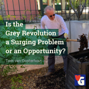 Is the Grey Revolution a Surging Problem or an Opportunity?