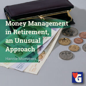 Money Management in Retirement, an Unusual Approach