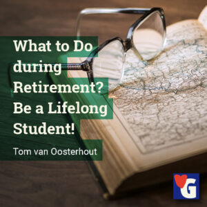 What to Do during Retirement? Be a Lifelong Student!