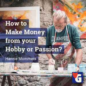 How to Make Money from your Hobby or Passion?