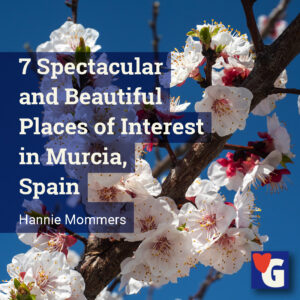 7 Spectacular and Beautiful Places of Interest in Murcia, Spain