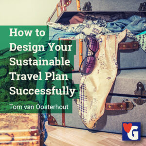 How to Design Your Sustainable Travel Plan Successfully